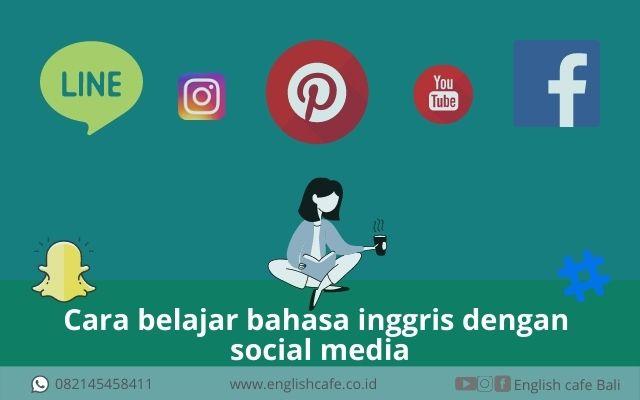 Belajar Bahasa Inggris dengan Social Media efektif dan fun