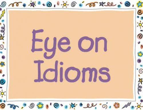 Idiom yang Berkaitan dengan Mata (Eye)