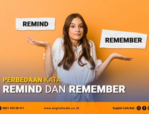 Perbedaan Kata Remind Dan Remember Dalam Bahasa Inggris